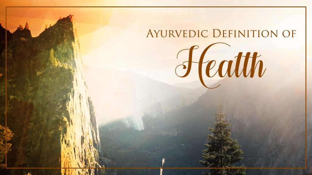 Ayurvedic Definition Of Health